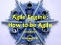 Agile Engine: How to be Agile?