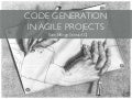 Code Generation in Agile Projects