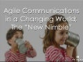 "Agile Communications in a Changing World: The ""New Nimble"" – 2011 Portland Communicators Conference"