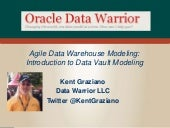 Agile Data Warehouse Modeling: Introduction to Data Vault Data Modeling