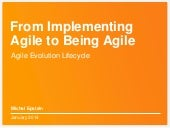 Agile evolution lifecycle - From implementing Agile to being Agile