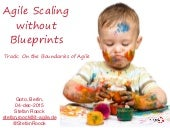 Agile Scaling with Blueprints (Goto Berlin, 04-dec-2015)