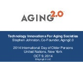 Aging2.0 Overview, United Nations IDOP, Oct 9, 2014