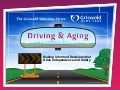 Aging and Driving - Making Informed Decisions that Support Independence and Safety