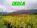 AGRICULTURAL RESOURCES IN INDIA