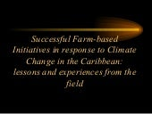 #CPAF15 WS7: Successful Farm-based Initiatives in response to Climate Change in the Caribbean: lessons and experiences from the field