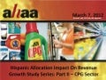 AHAA Study: 2012 Hispanic Allocation Impact on Revenue Growth Study Series: Part II - CPG Sector