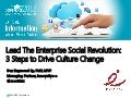 Lead the Enterprise Social Revolution: 3 Steps to Drive Culture Change #aiim13