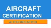 Aircraft certification authorisation