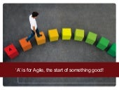 'A is for Agile, the start of somet...