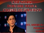 CASE STUDY:DOES SRK NEED A CHANGE O...