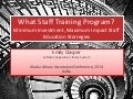 What Staff Training Program?