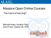 Massive Open Online Courses: the Fu...