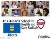 The School for Health and Care Radicals Alberta