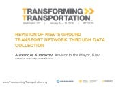 Revision of Kiev's Ground Transport Network through Data Collection - Transforming Transportation 2016