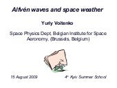 Alfvén Waves and Space Weather