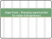 Algae Fuels: Emerging Opportunities...