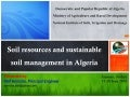 Soil resources and sustainable soil management in Algeria, Ministry of Agriculture and Rural Development - Atef Amriche