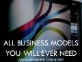 All business models you will ever need as a management consultant.