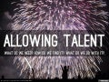 Allowing Talent: From defining competency to aligning with leadership