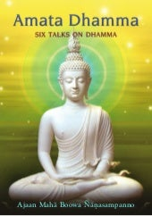 Amata dhamma-Six talks on dhamma