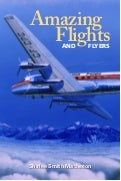 Amazing Flights and Flyers by Shirlee Smith Matheson