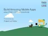 Build Amazing Mobile Apps using HTML5, CSS3 and JavaScript -  - MeeGo Conference Dublin, Ireland 11/2010 @iRajLal