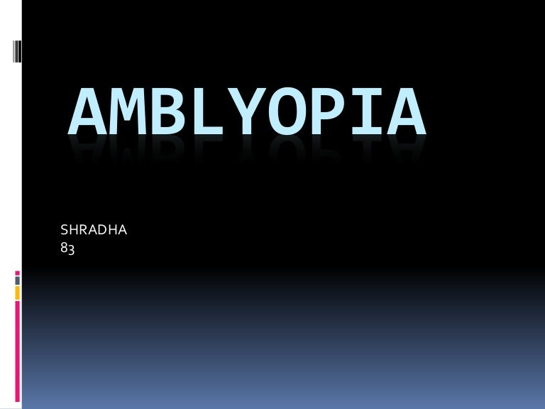 Meridional Amblyopia by Damaris Raymondi on Prezi