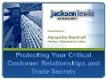 Protecting Your Critical Customer Relationships and Trade Secrets