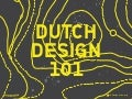 Dutch Design 101
