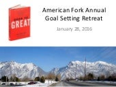 American Fork City - Annual Goal Setting Retreat, Good to Great