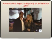 American pop singer linday kirlay on the board of aaft