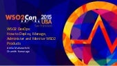 WSO2Con USA 2015: WSO2 DevOps: How to Deploy, Manage, Administer and Monitor WSO2 Products