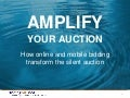 Amplifying Your Auction: How Online and Mobile Bidding Can Transform Your Silent Auction