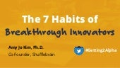 The 7 Habits of Breakthrough Innovators