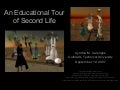 An Educational Tour Of Second Life