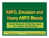 ANFO, Emulsion and Heavy ANFO blend...