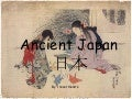 Ancient japan additional slides