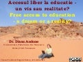 Accesul liber la educatie - un vis sau realitate?  Free access to education - a dream or a reality?
