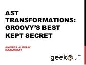 AST Transformations: Groovy's best ...
