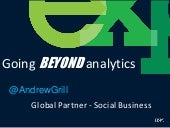 Andrew grill at gauc: Going BEYOND analytics