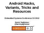 Android Hacks, Variants, Tricks and...