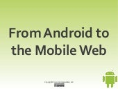 From Android to the Mobile Web