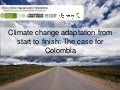 Adaptation Start to Finish in Colombia