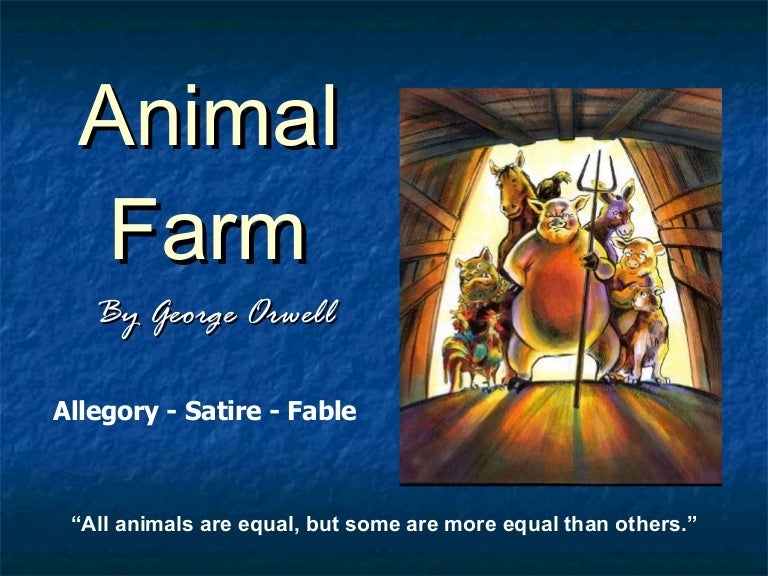 Orwell's intention in writing animal farm