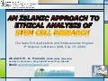 An islamic approach to ethical analysis of the ethical issues in Stem Cells Research