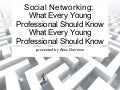 Social Networking: What Every Young Professional Should Know