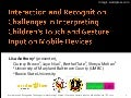 Interaction and Recognition Challenges in Interpreting Children's Touch and Gesture and Input on Mobile Devices