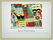 Anti Patterns