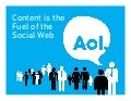 Content is the Fuel of the Web - Aol social web